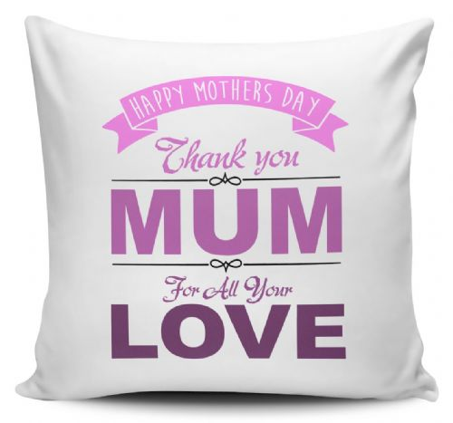 Thank You Mum For All Your Love Novelty Gift Cushion Cover